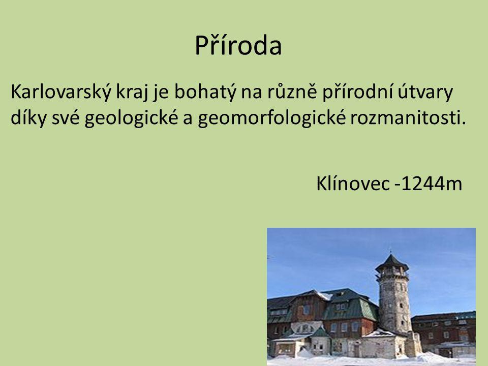 Příroda Karlovarský kraj je bohatý na různě přírodní útvary díky své geologické a geomorfologické rozmanitosti.