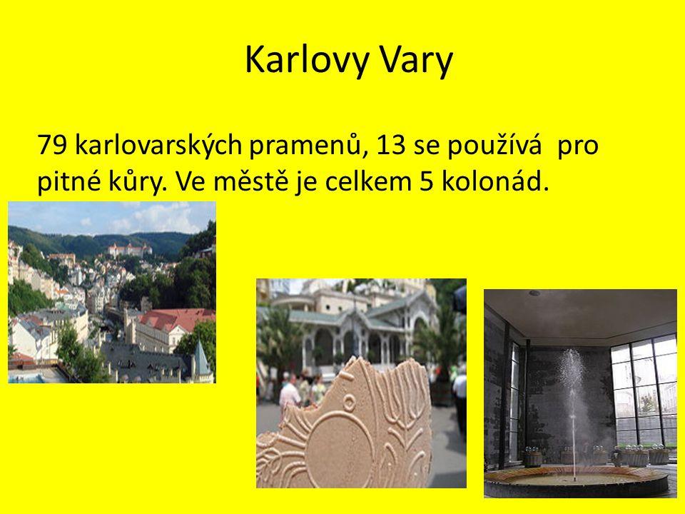 Karlovy Vary 79 karlovarských pramenů, 13 se používá pro pitné kůry. Ve městě je celkem 5 kolonád.
