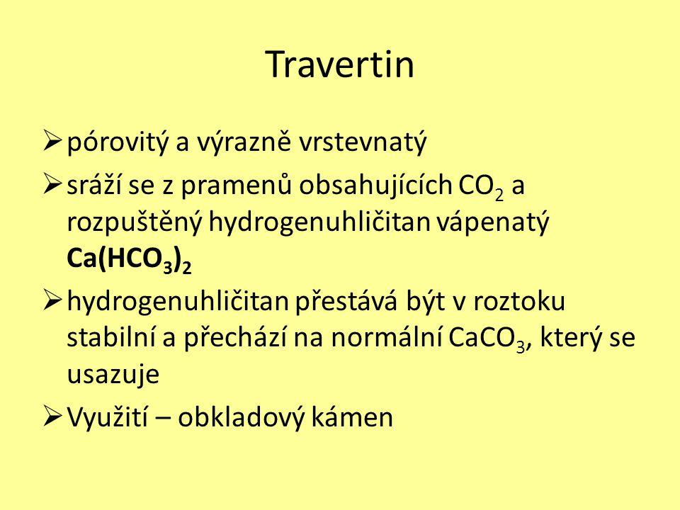 Travertin pórovitý a výrazně vrstevnatý