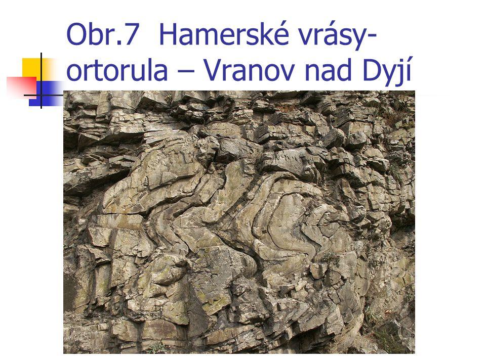 Obr.7 Hamerské vrásy- ortorula – Vranov nad Dyjí