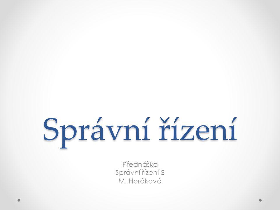 Přednáška Správní řízení 3 M. Horáková