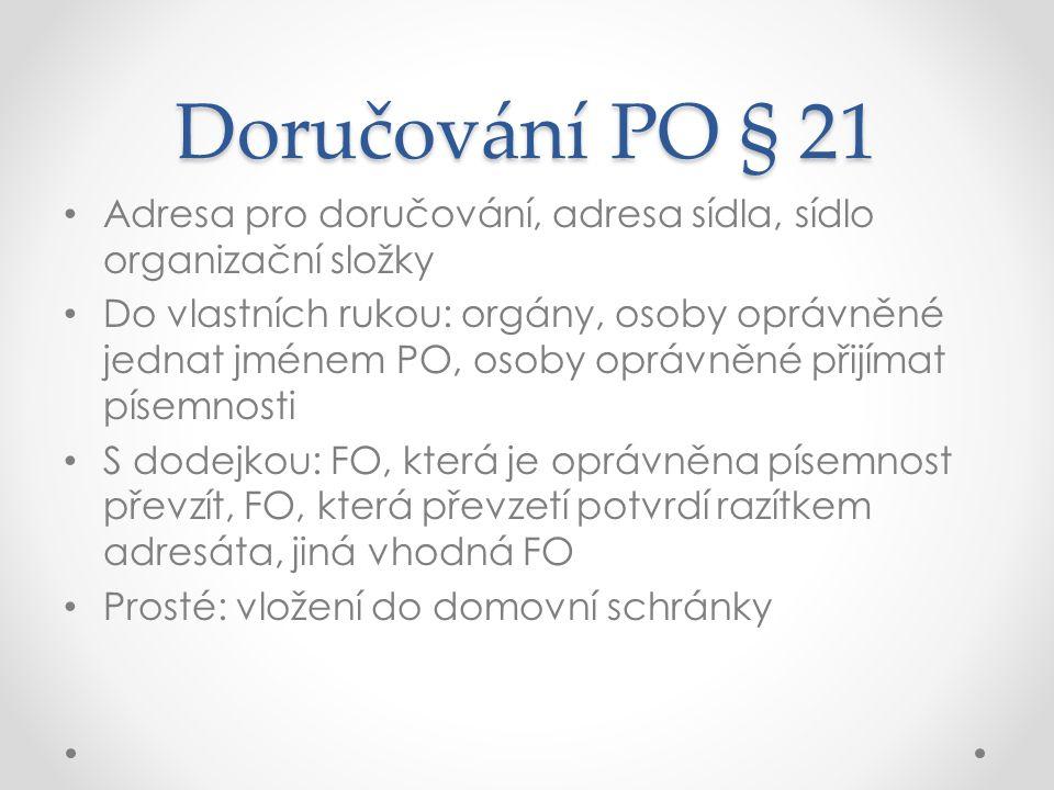 Doručování PO § 21 Adresa pro doručování, adresa sídla, sídlo organizační složky.