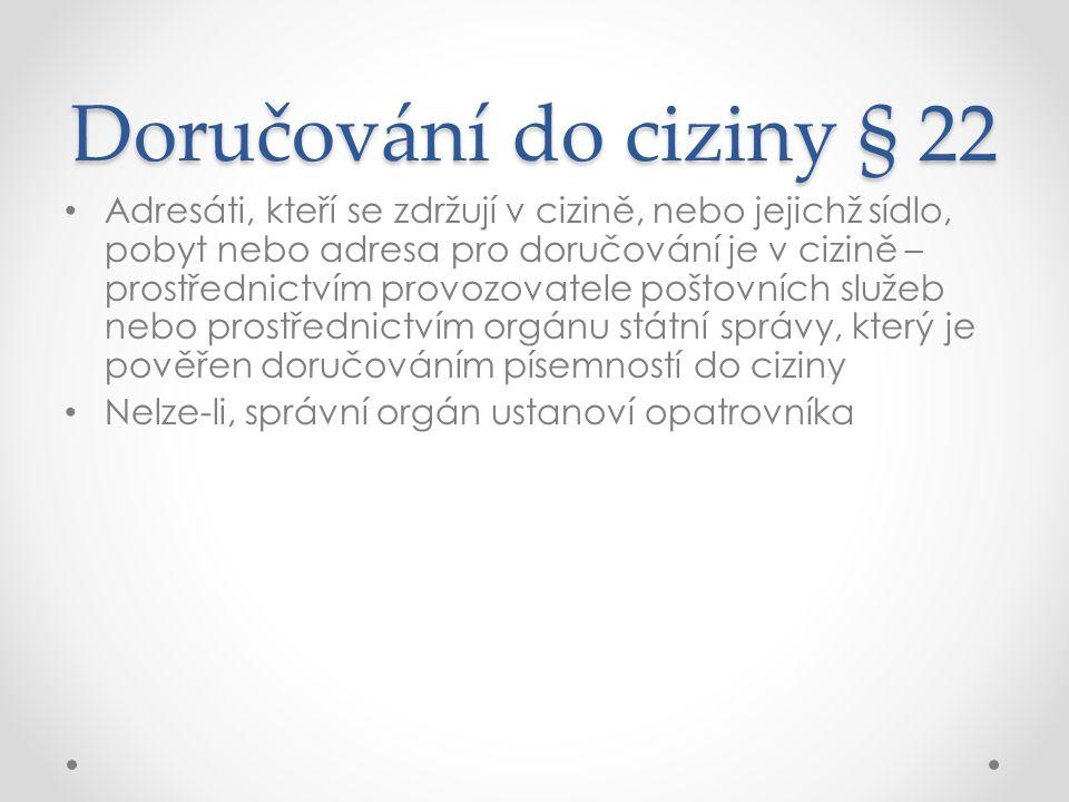 Doručování do ciziny § 22