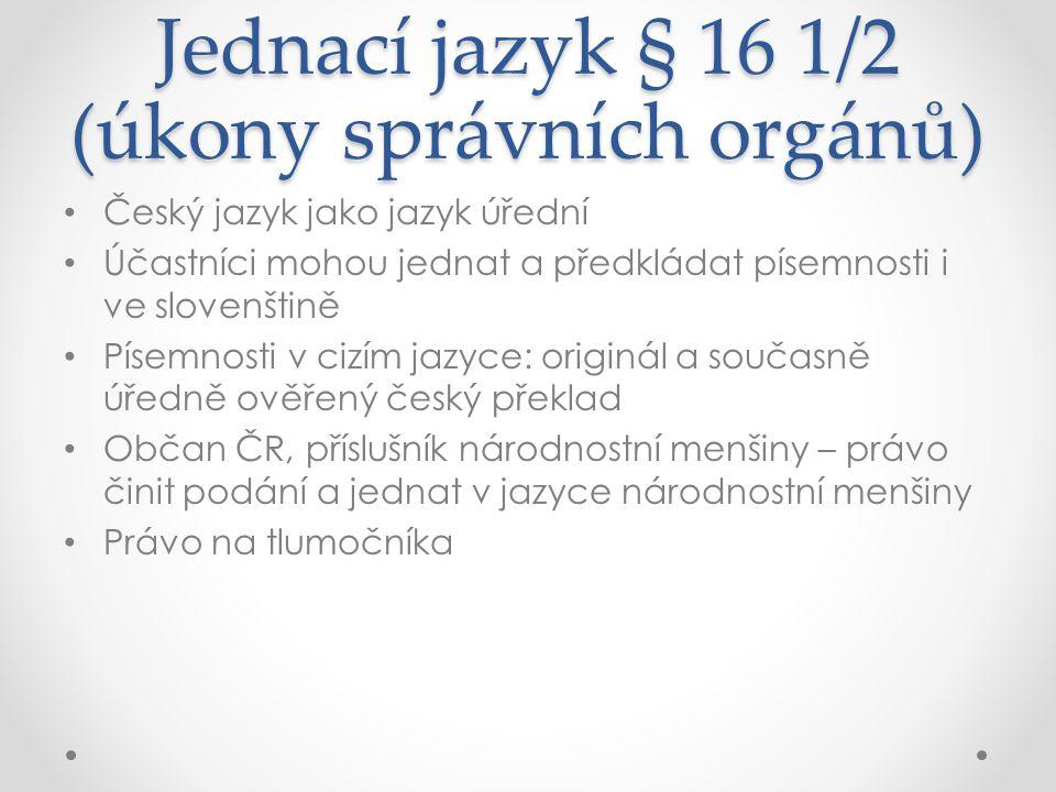 Jednací jazyk § 16 1/2 (úkony správních orgánů)