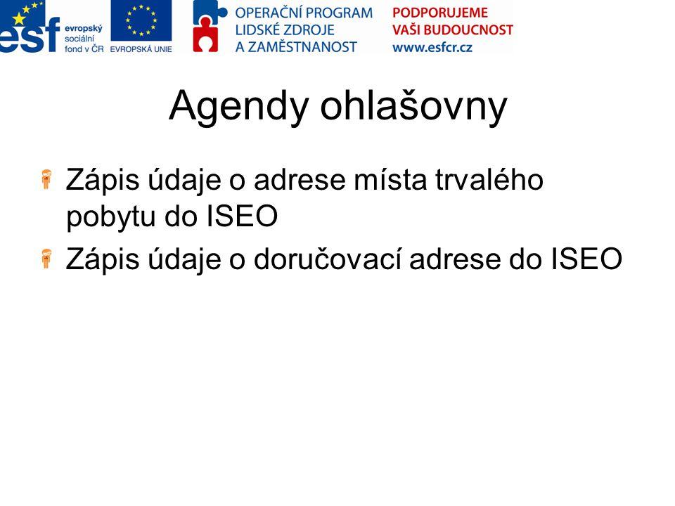 Agendy ohlašovny Zápis údaje o adrese místa trvalého pobytu do ISEO