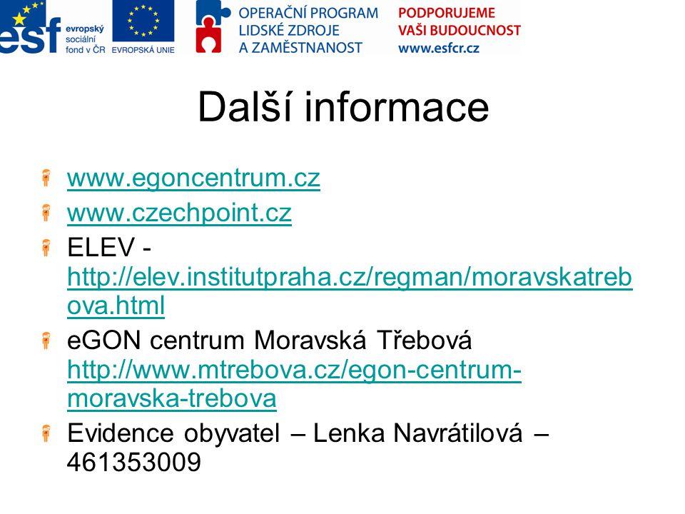 Další informace www.egoncentrum.cz www.czechpoint.cz
