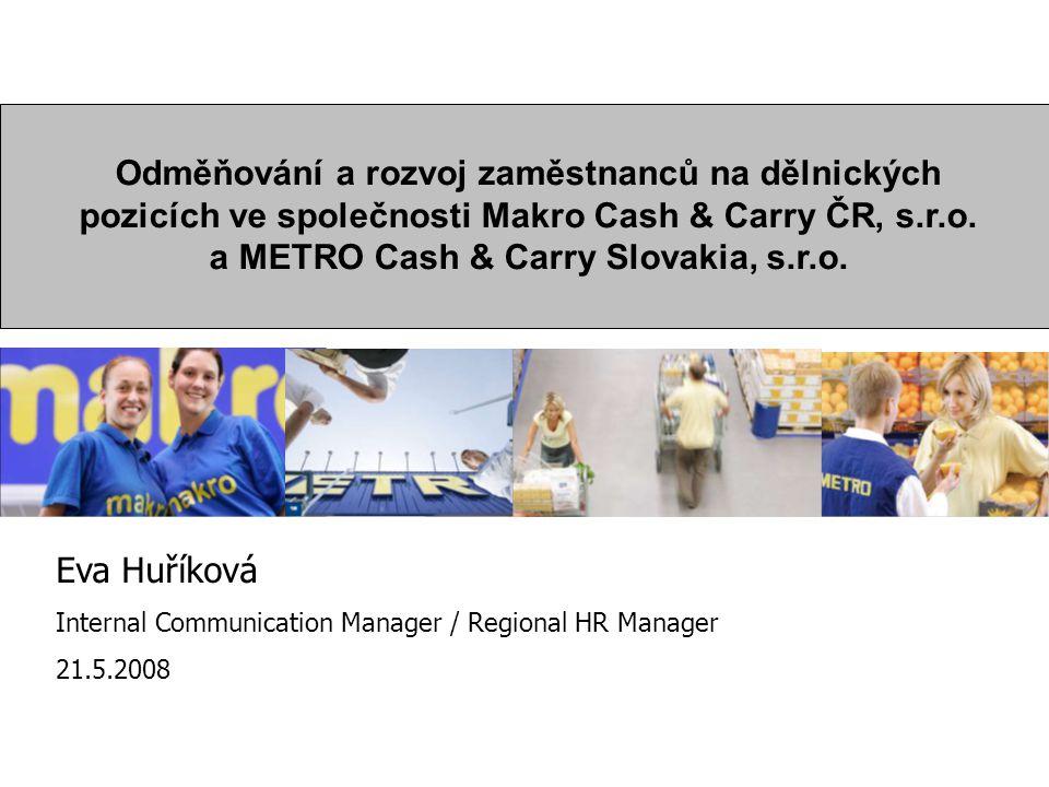 Odměňování a rozvoj zaměstnanců na dělnických pozicích ve společnosti Makro Cash & Carry ČR, s.r.o. a METRO Cash & Carry Slovakia, s.r.o.