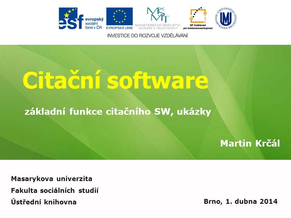 Citační software základní funkce citačního SW, ukázky Martin Krčál