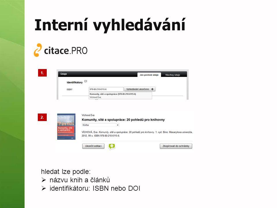 Interní vyhledávání hledat lze podle: názvu knih a článků