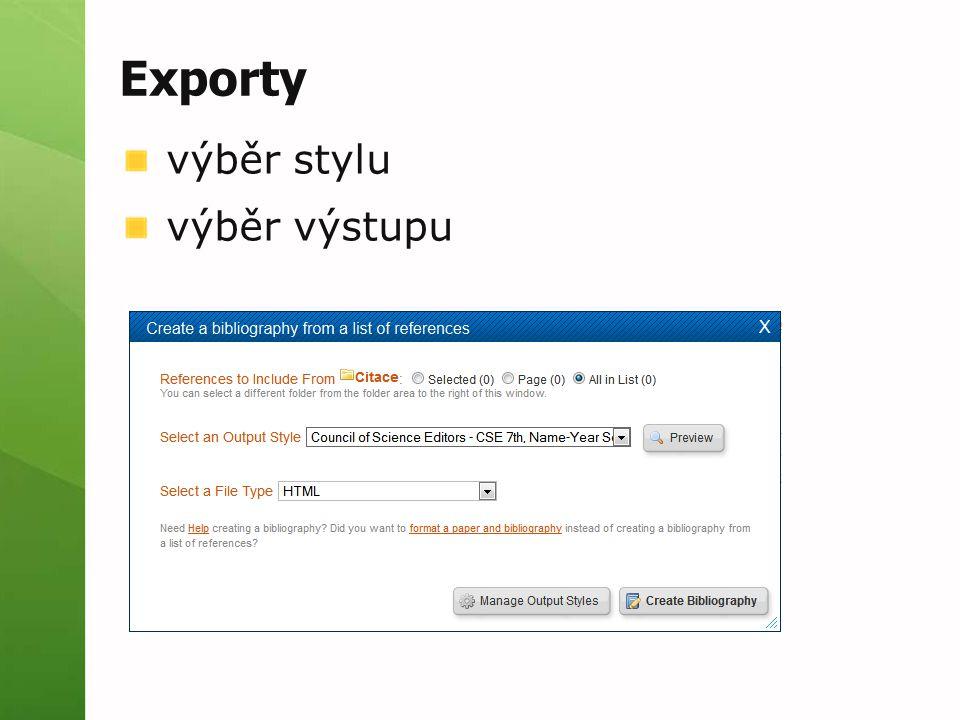 Exporty výběr stylu výběr výstupu