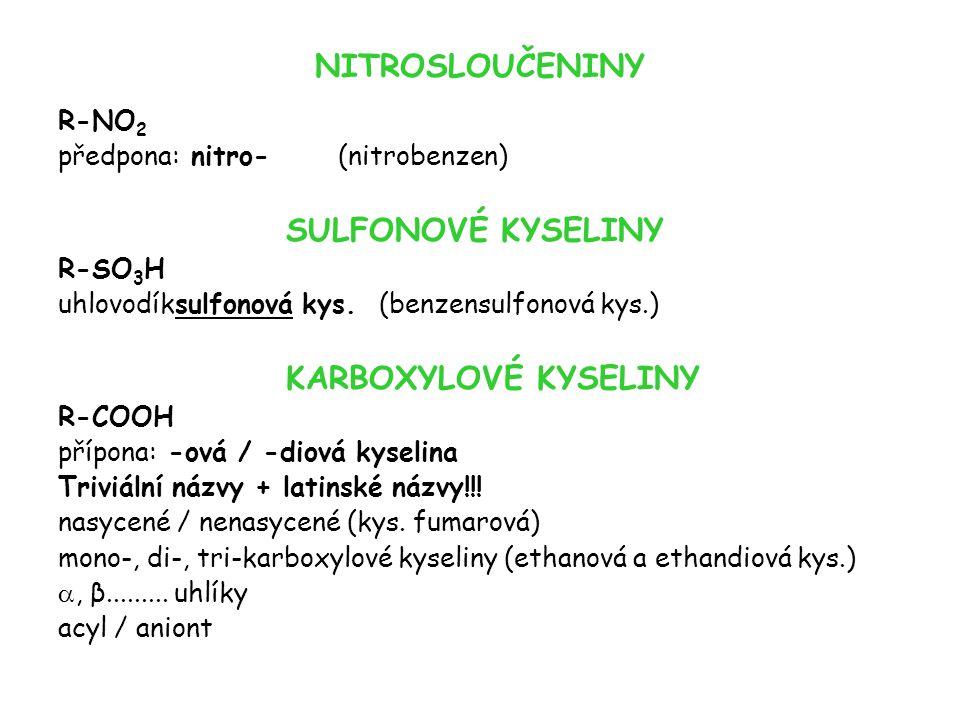 NITROSLOUČENINY SULFONOVÉ KYSELINY KARBOXYLOVÉ KYSELINY R-NO2