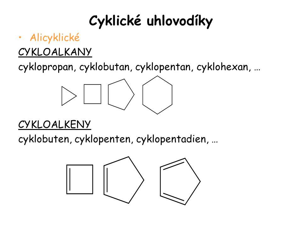 Cyklické uhlovodíky Alicyklické CYKLOALKANY