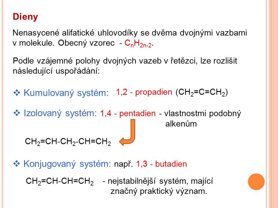 Izolovaný systém: 1,4 - pentadien - vlastnostmi podobný alkenům