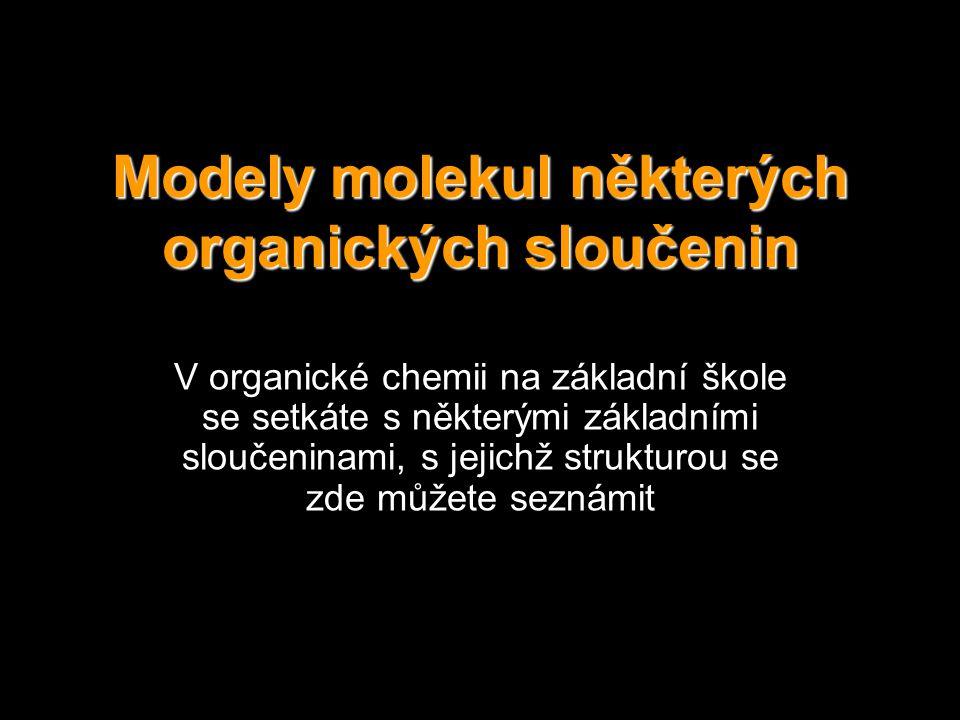 Modely molekul některých organických sloučenin