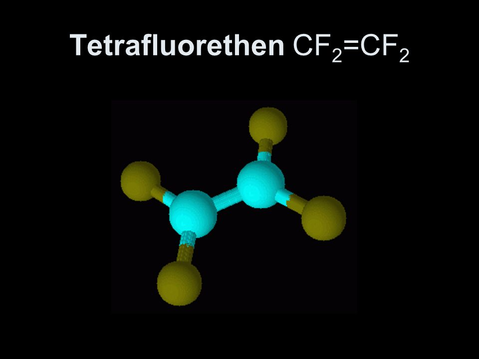 Tetrafluorethen CF2=CF2