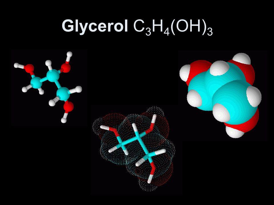 Glycerol C3H4(OH)3