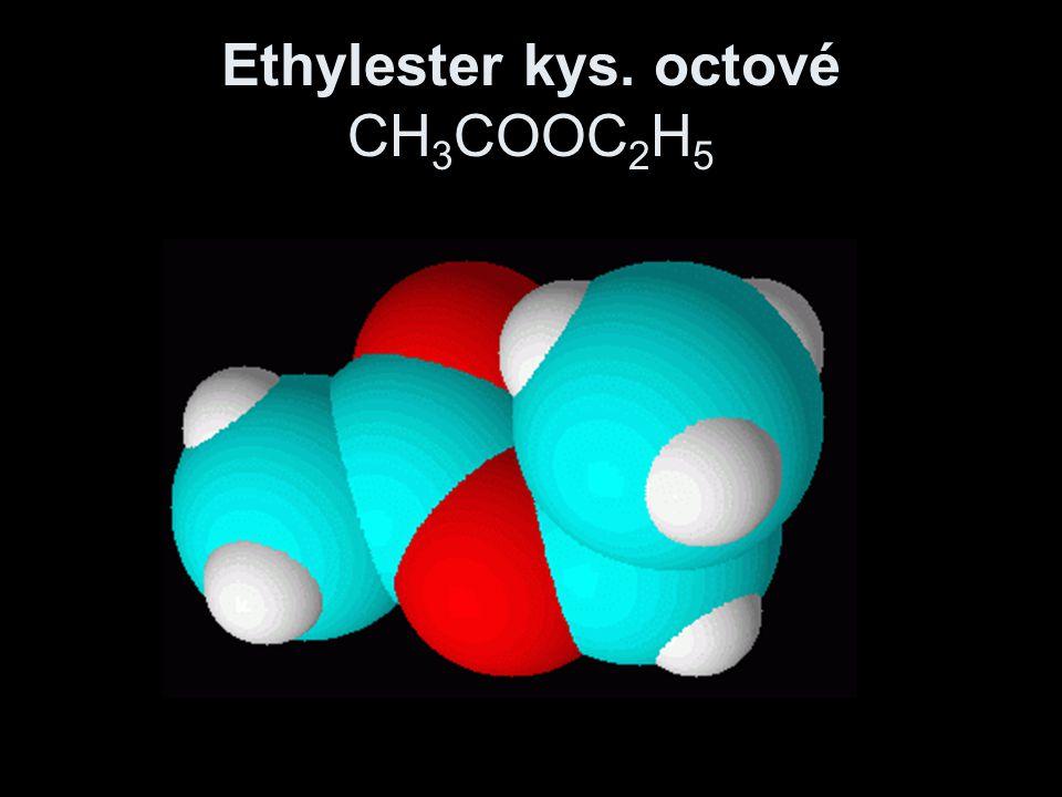 Ethylester kys. octové CH3COOC2H5