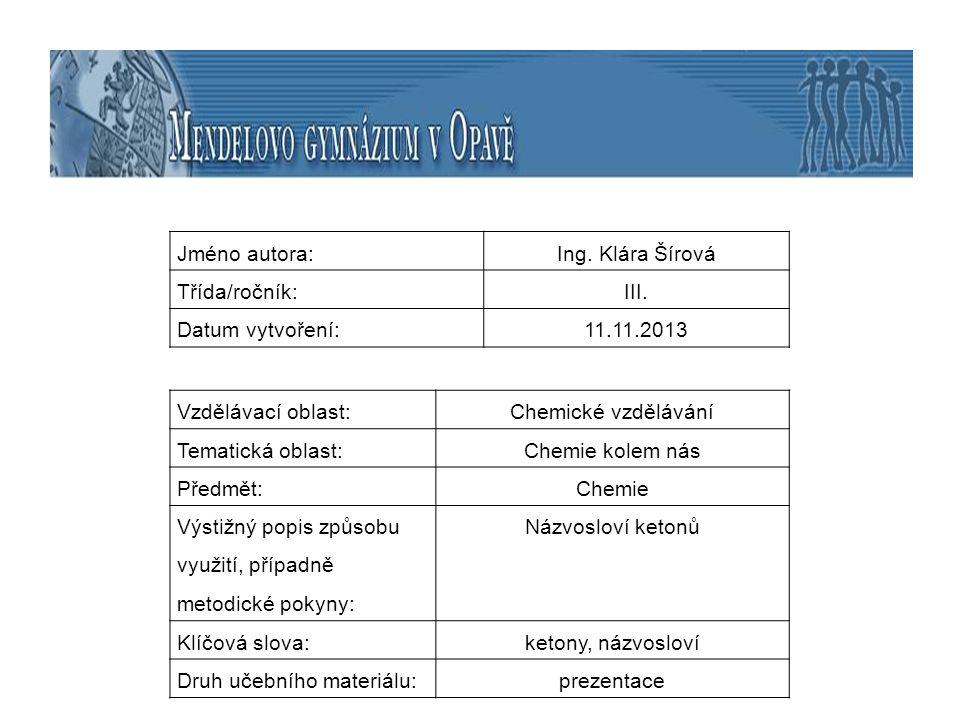 Jméno autora: Ing. Klára Šírová. Třída/ročník: III. Datum vytvoření: 11.11.2013. Vzdělávací oblast: