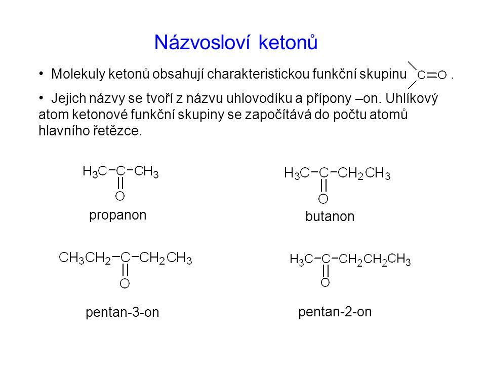 Názvosloví ketonů Molekuly ketonů obsahují charakteristickou funkční skupinu .