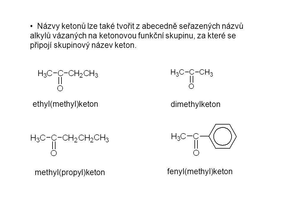Názvy ketonů lze také tvořit z abecedně seřazených názvů alkylů vázaných na ketonovou funkční skupinu, za které se připojí skupinový název keton.