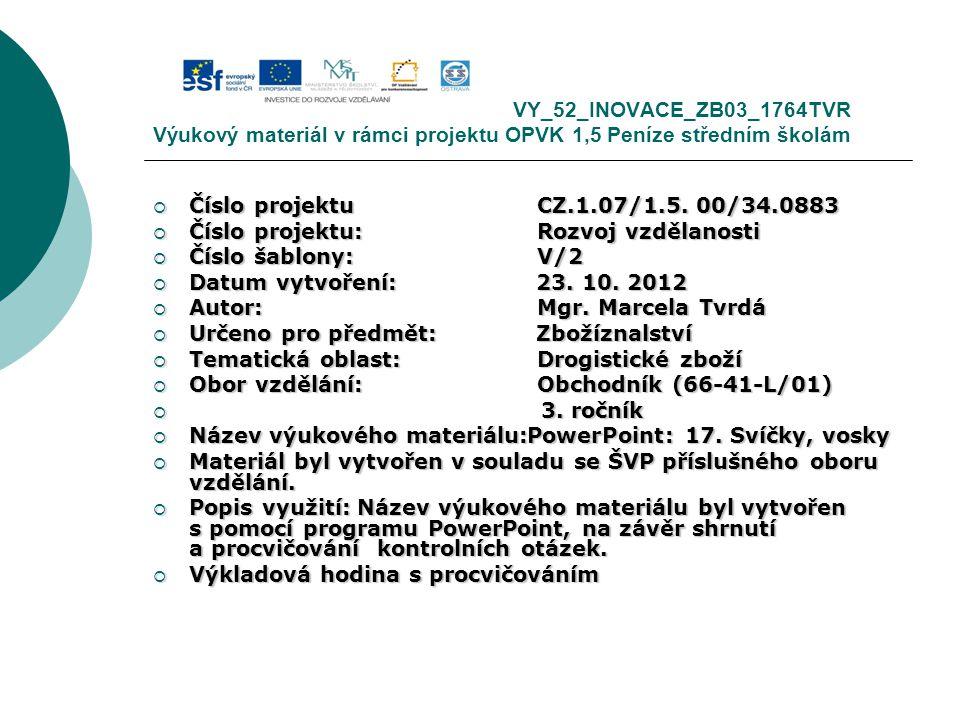 VY_52_INOVACE_ZB03_1764TVR Výukový materiál v rámci projektu OPVK 1,5 Peníze středním školám