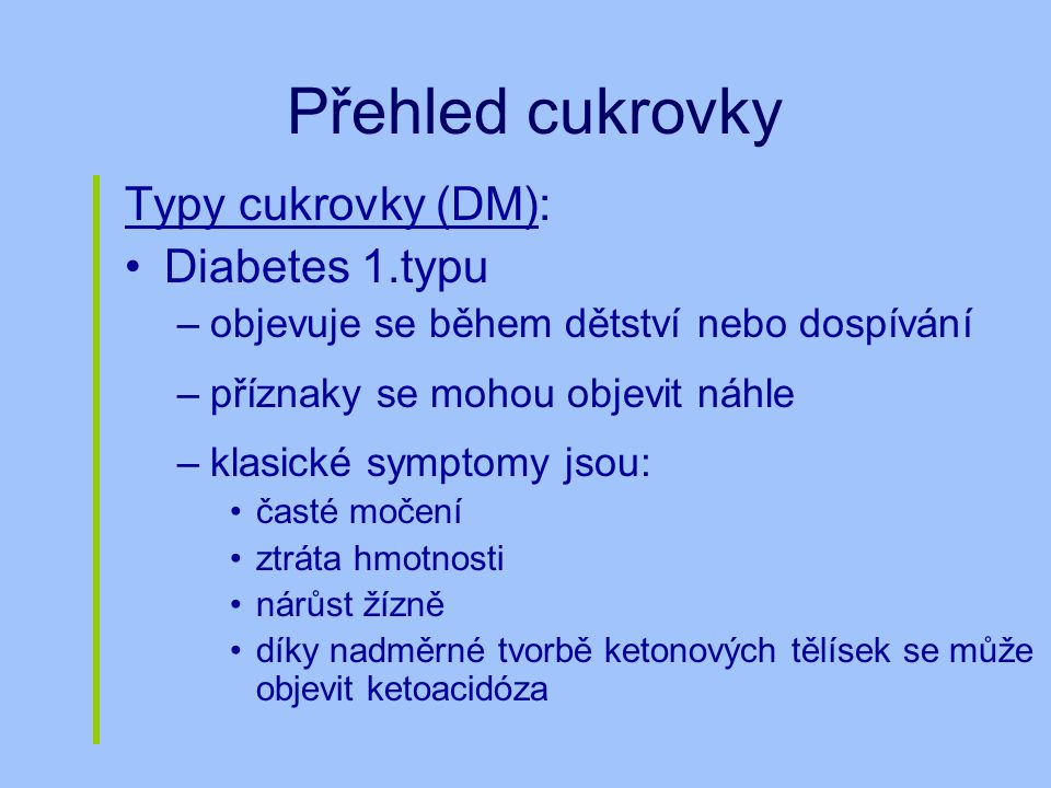 Přehled cukrovky Typy cukrovky (DM): Diabetes 1.typu