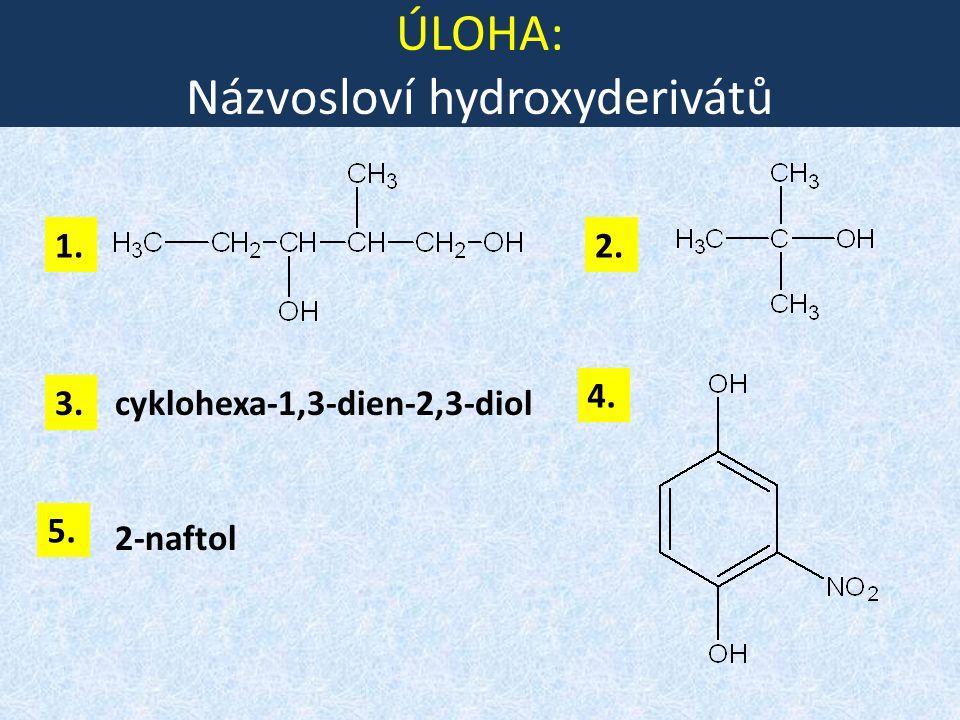 ÚLOHA: Názvosloví hydroxyderivátů