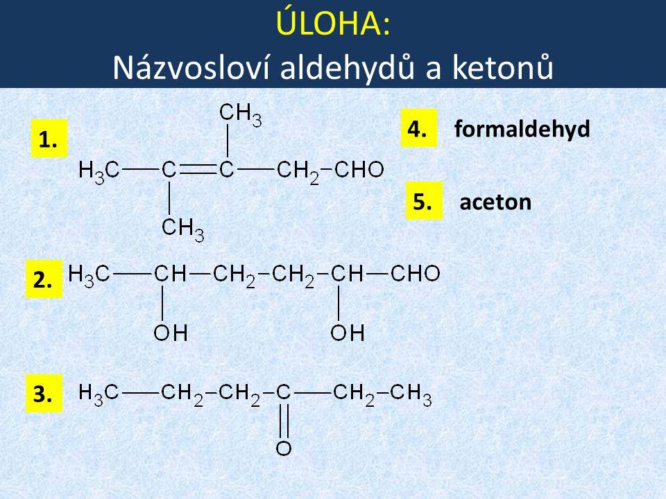 ÚLOHA: Názvosloví aldehydů a ketonů