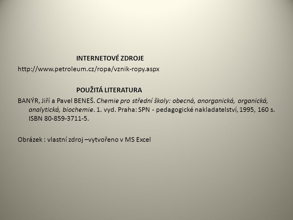 INTERNETOVÉ ZDROJE http://www.petroleum.cz/ropa/vznik-ropy.aspx