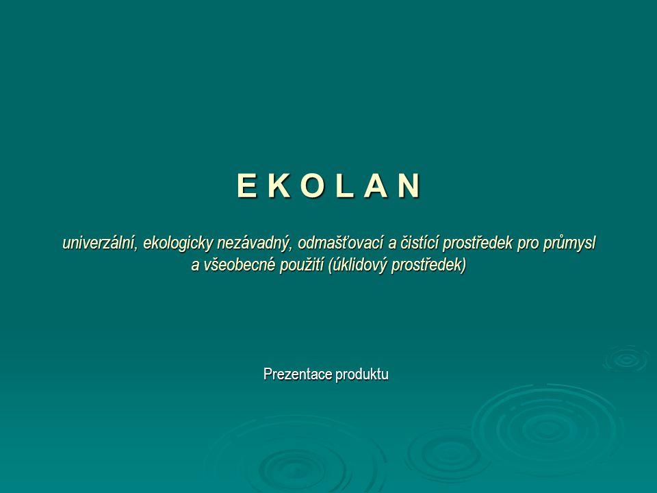 E K O L A N univerzální, ekologicky nezávadný, odmašťovací a čistící prostředek pro průmysl a všeobecné použití (úklidový prostředek)