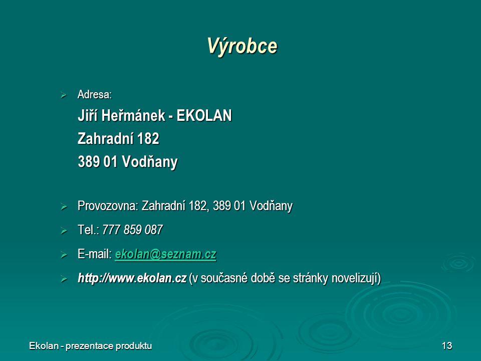 Výrobce Jiří Heřmánek - EKOLAN Zahradní 182 389 01 Vodňany