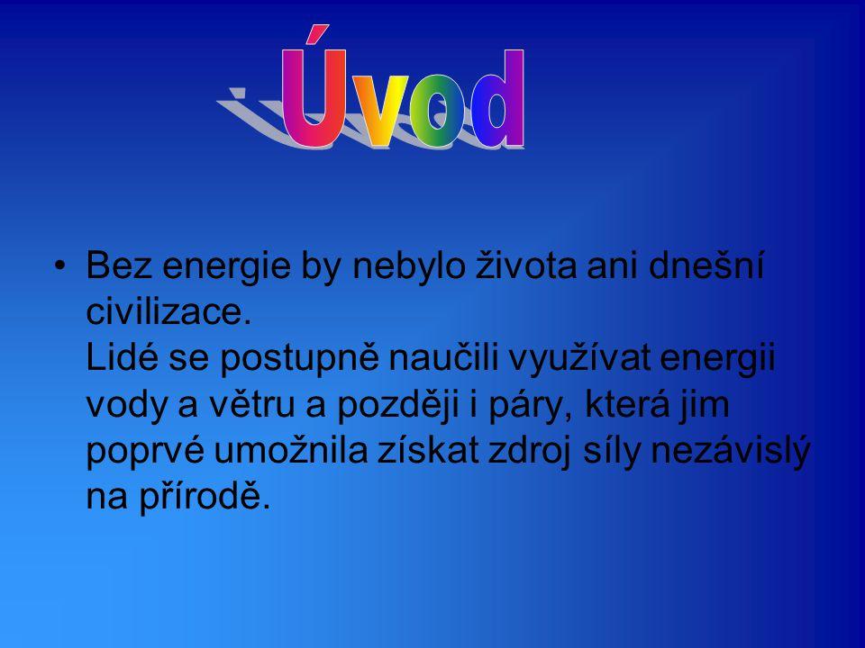 Bez energie by nebylo života ani dnešní civilizace