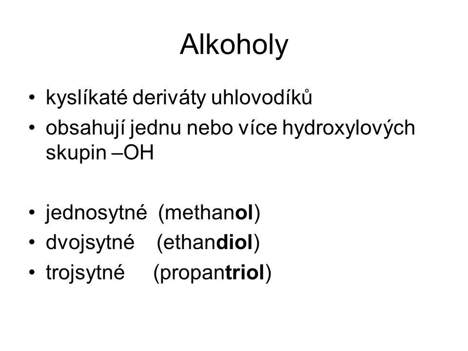Alkoholy kyslíkaté deriváty uhlovodíků