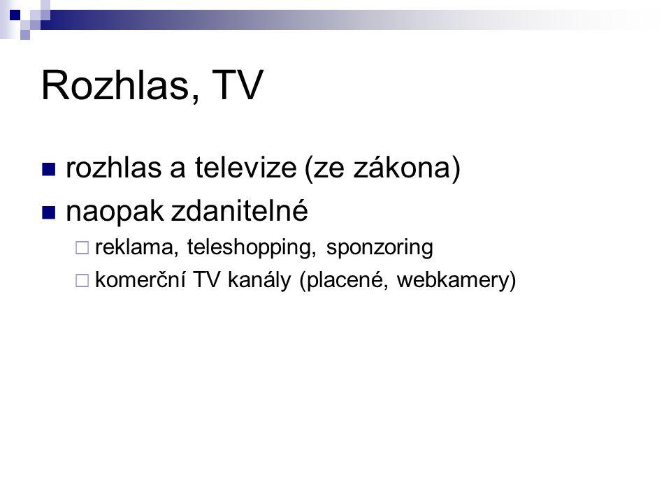 Rozhlas, TV rozhlas a televize (ze zákona) naopak zdanitelné
