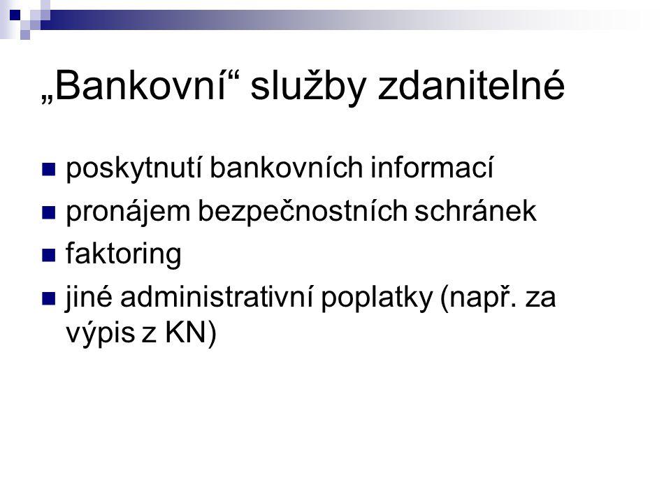 """""""Bankovní služby zdanitelné"""
