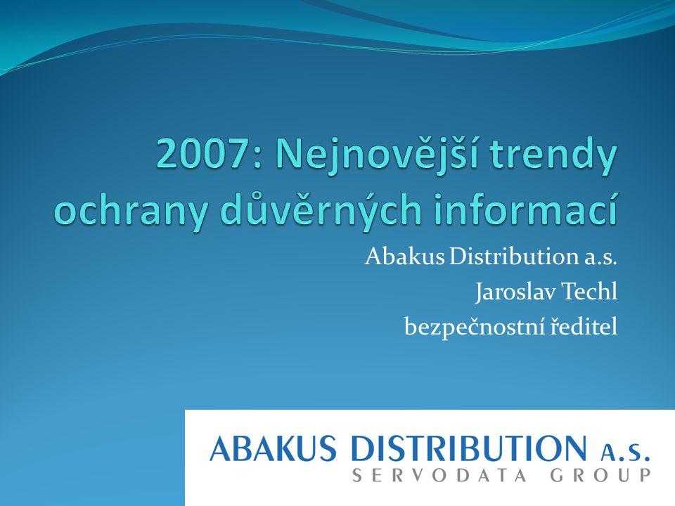 2007: Nejnovější trendy ochrany důvěrných informací