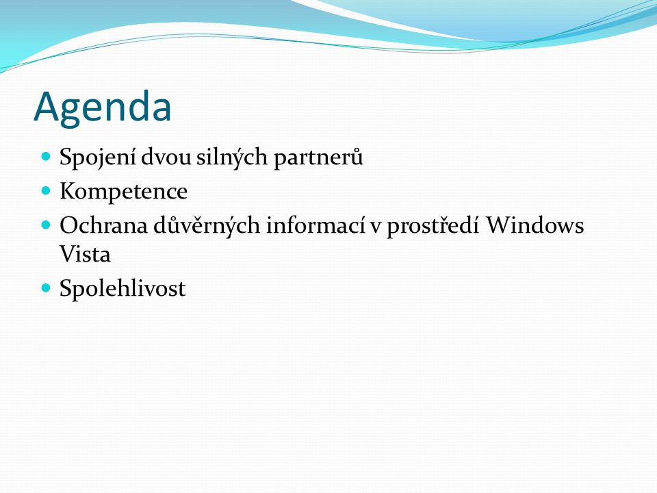 Agenda Spojení dvou silných partnerů Kompetence