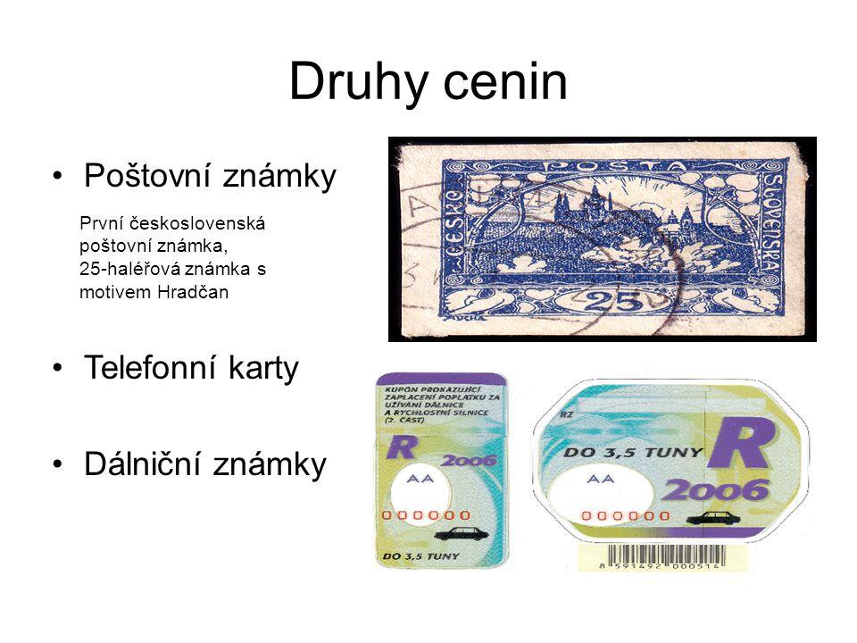 Druhy cenin Poštovní známky Telefonní karty Dálniční známky