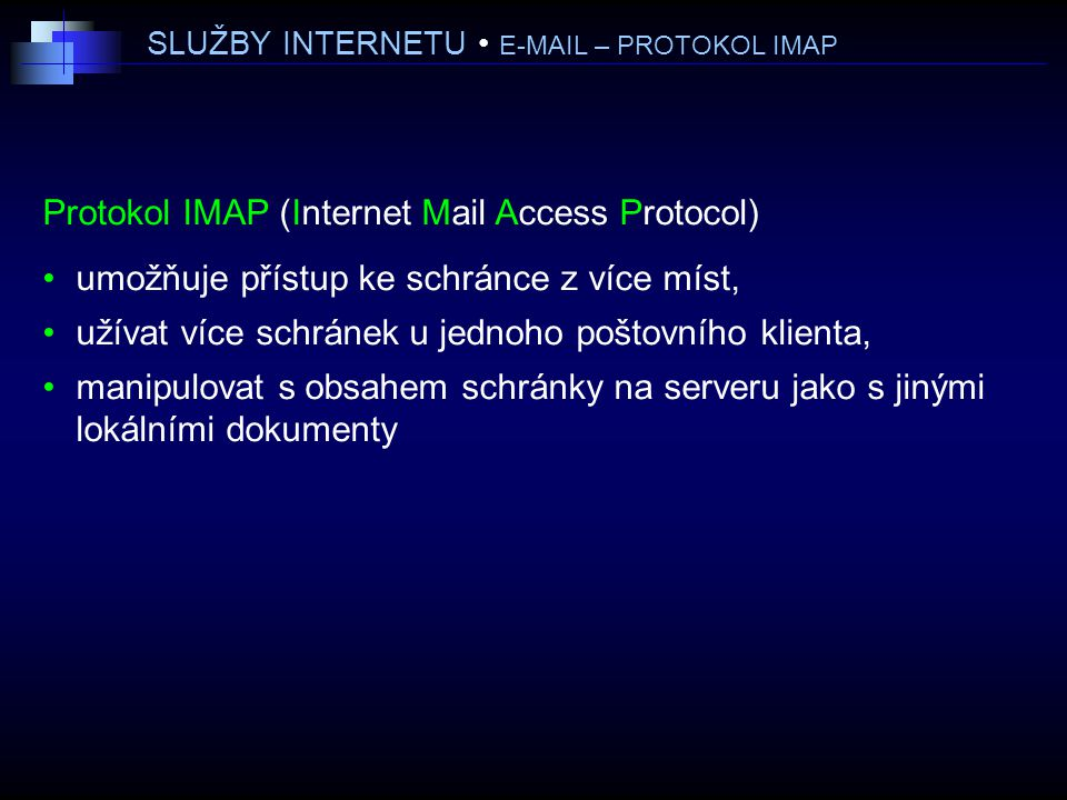 SLUŽBY INTERNETU • E-MAIL – PROTOKOL IMAP