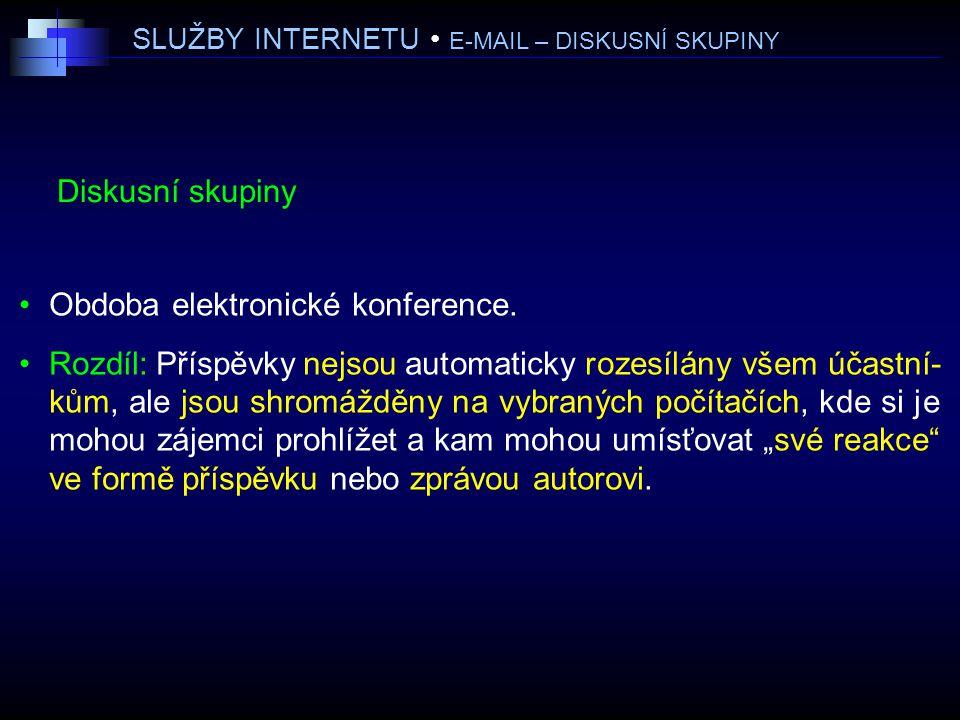 SLUŽBY INTERNETU • E-MAIL – DISKUSNÍ SKUPINY