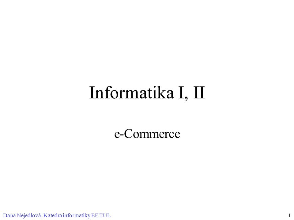 Informatika I, II e-Commerce