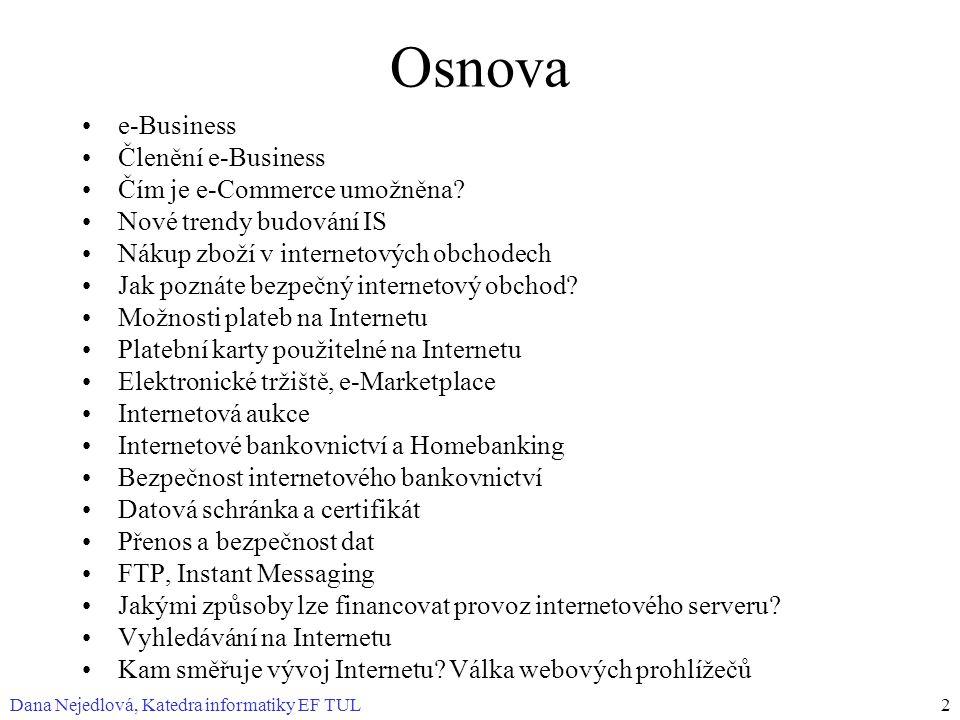 Osnova e-Business Členění e-Business Čím je e-Commerce umožněna