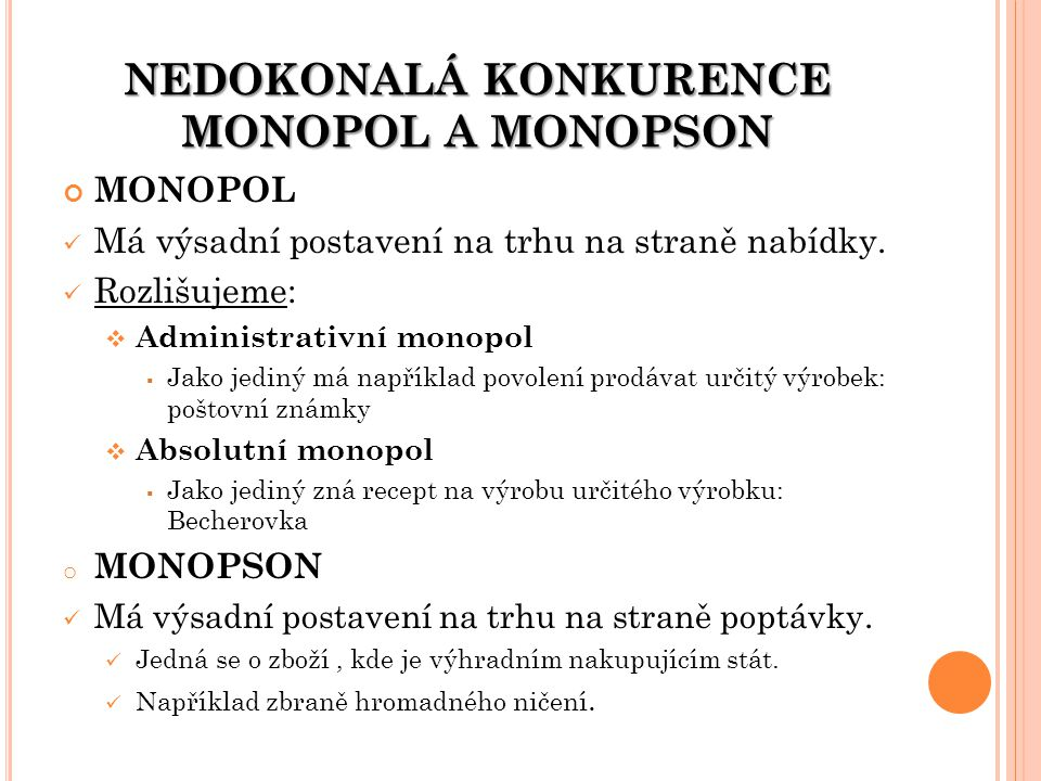 NEDOKONALÁ KONKURENCE MONOPOL A MONOPSON