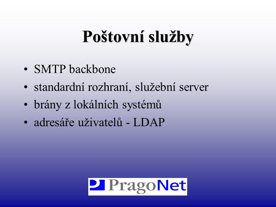 Poštovní služby SMTP backbone standardní rozhraní, služební server