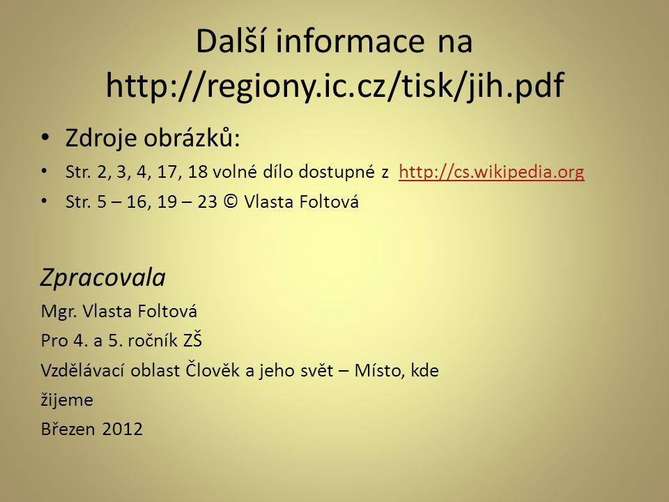 Další informace na http://regiony.ic.cz/tisk/jih.pdf
