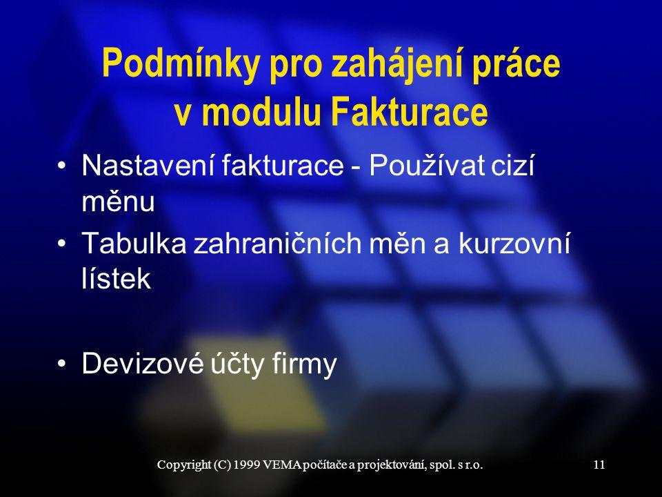 Podmínky pro zahájení práce v modulu Fakturace