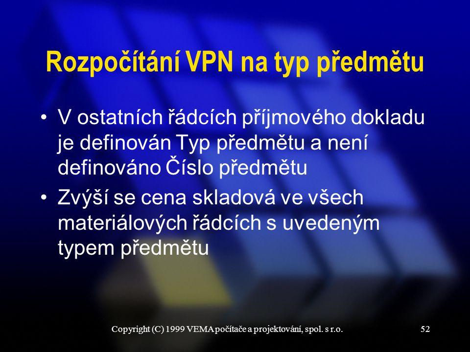 Rozpočítání VPN na typ předmětu