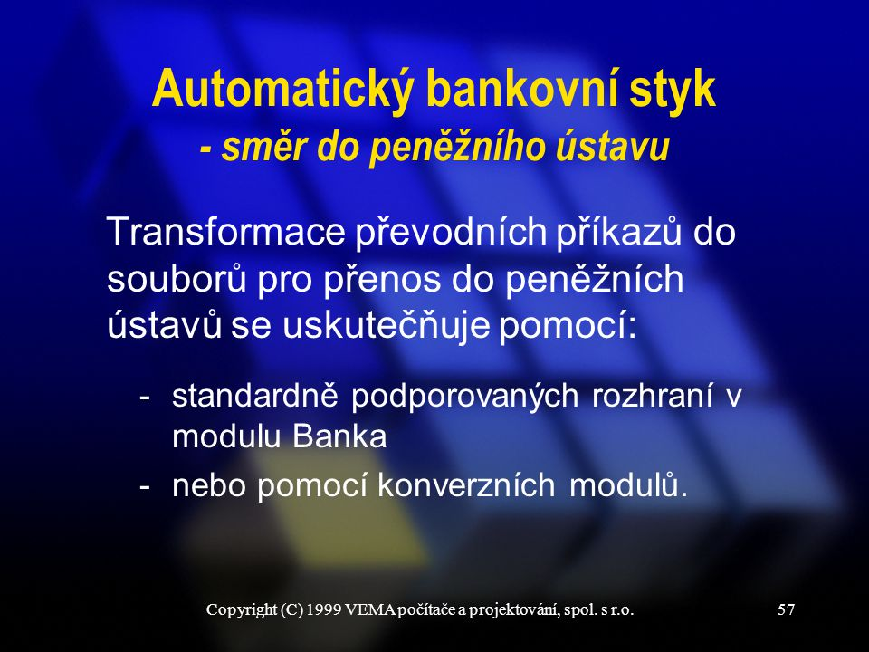 Automatický bankovní styk - směr do peněžního ústavu