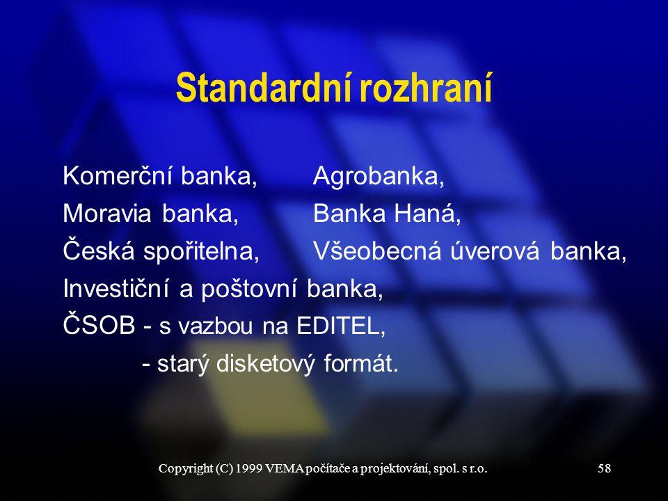 Copyright (C) 1999 VEMA počítače a projektování, spol. s r.o.