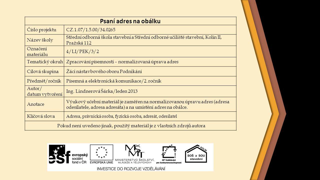 Psaní adres na obálku Číslo projektu CZ.1.07/1.5.00/34.0265